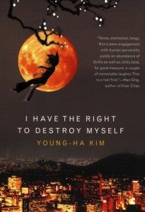 young-ha_kim_-_i_have_the_right_to_destroy_myself-cover