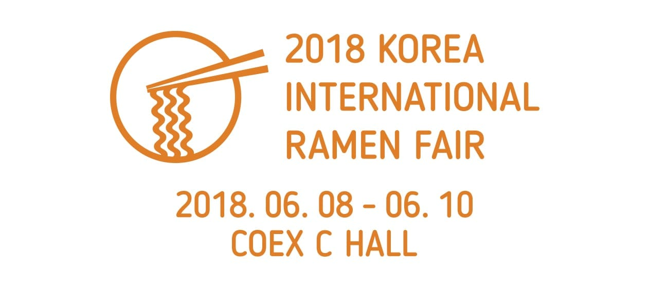 2018 Korea International Ramen Fair Networking Events Seoul June 2018